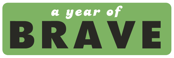 A year of brave